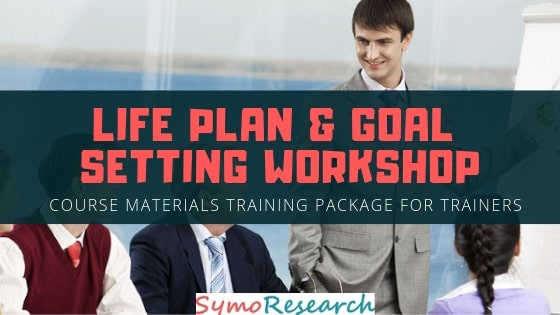 Goal setting workshop and life plan training