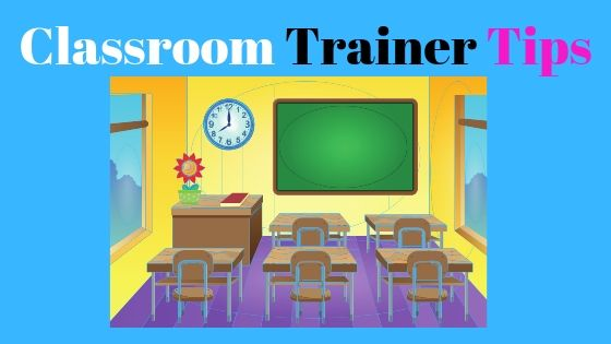 Advice and tips for corporate classroom trainers
