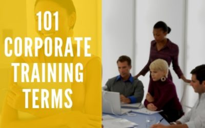 101 Corporate Training Terms, Terminology & Glossary