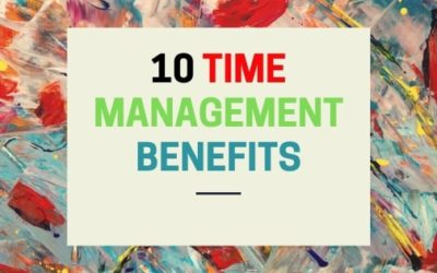 10 Benefits of Time Management in the Workplace