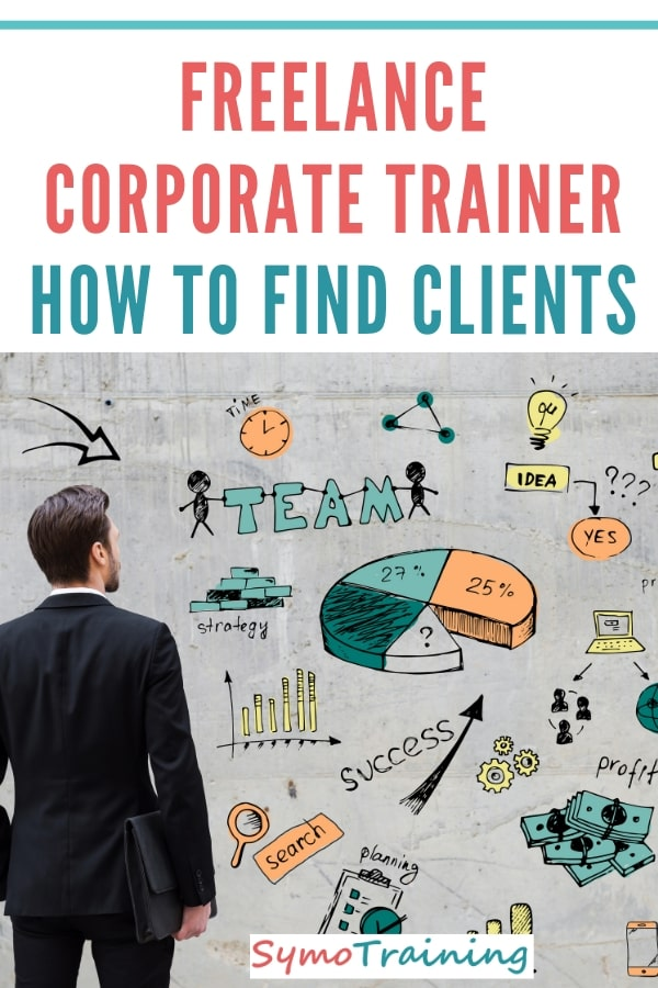 How to find clients as a freelance corporate trainer