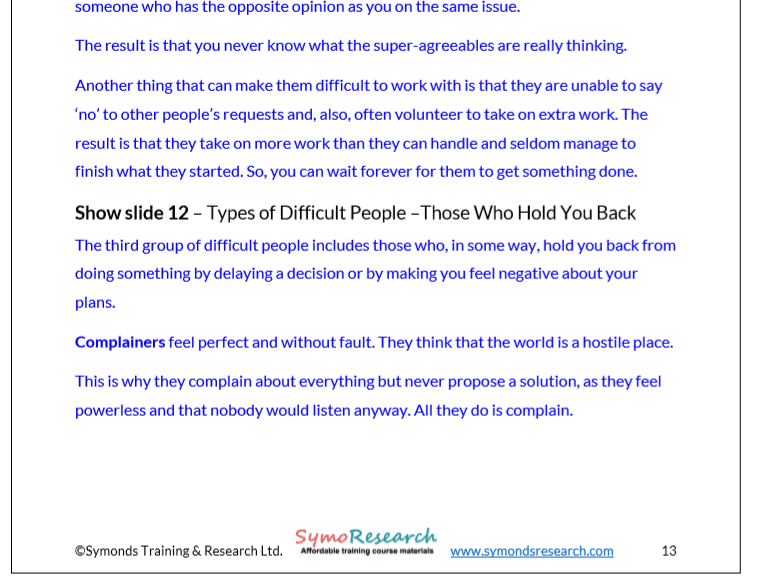 Trainer Notes from dealing with difficult people training course materials. Types of difficult people..