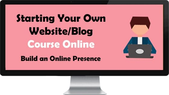 Online course on starting your own website or blog to build and online presence for your business