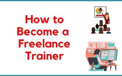 How to Become a Freelance Trainer & Start a Training Business in 2020