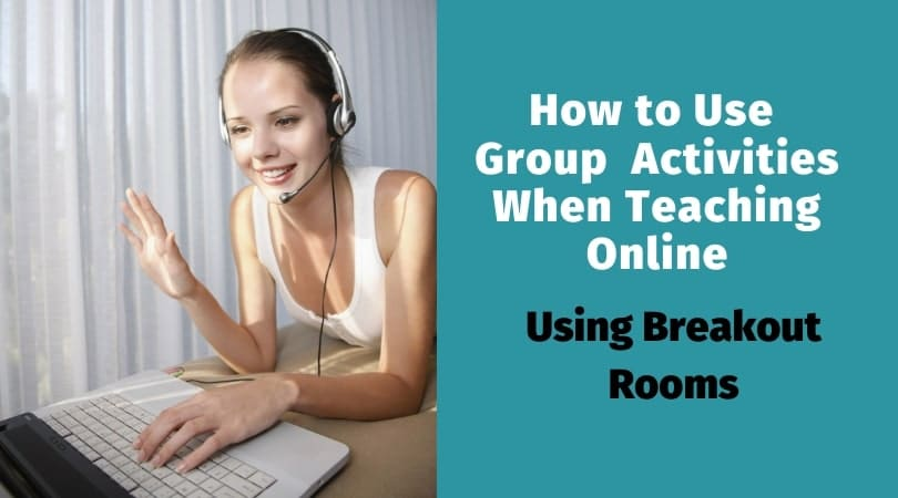 Using breakout rooms for providing group activities when teaching online