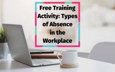 Training Activity: Types of Absence in the Workplace