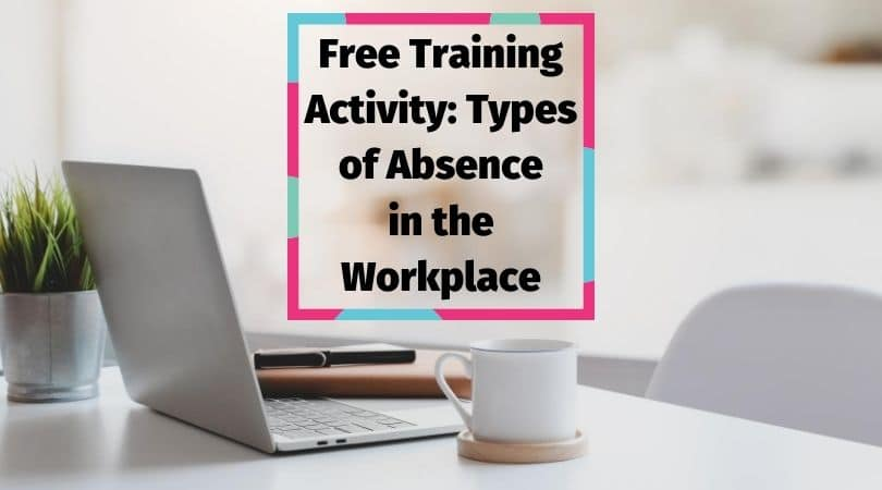 Training activity types of absence in the workplace
