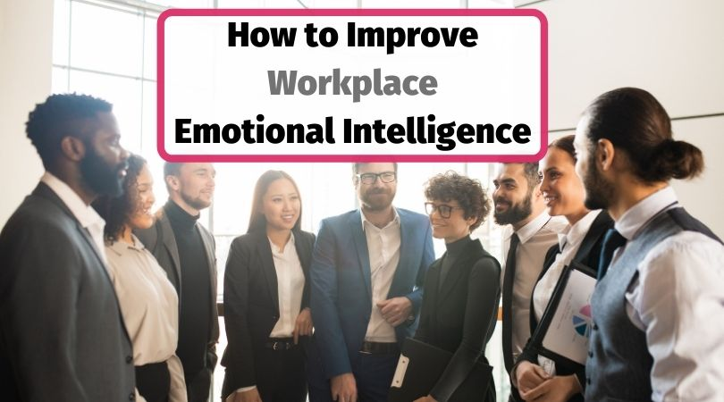Learn about emotional intelligence in the workplace for improving leadership skills