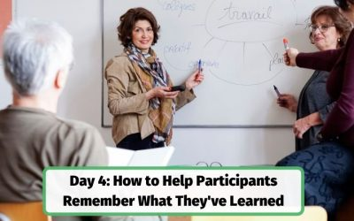 How to Help Participants Remember What They've Learned – Day 4 Trainers Bootcamp