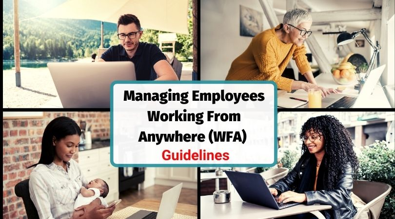Managing employees working from anywhere (WFA) guidelines