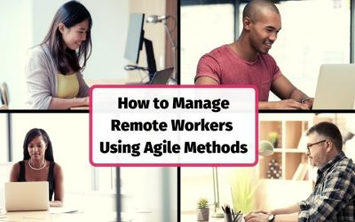 How to Manage Remote Company Employees Who Work From Anywhere (WFA) and Home (WFH) Using Agile Methods