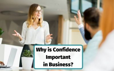 Why Is Confidence Important in Business and in the Workplace?