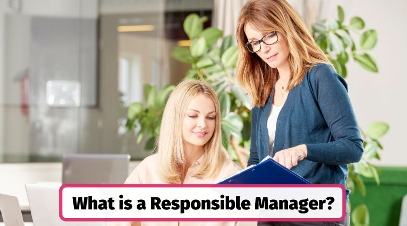 What is a responsible manager?