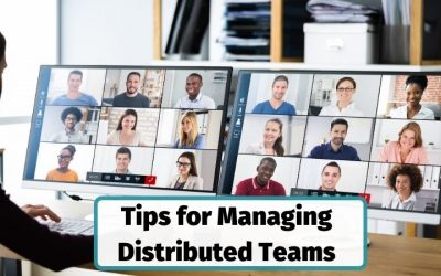 7 Tips for Managing Distributed Teams Who Work Remotely