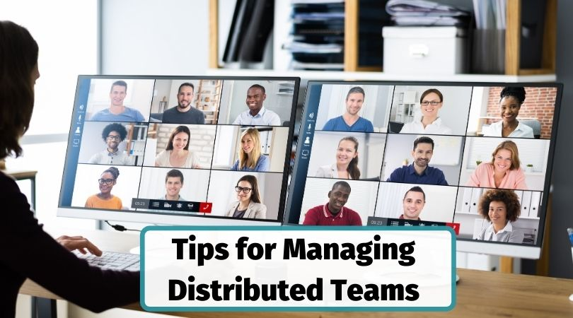 Tips for managing distributed teams