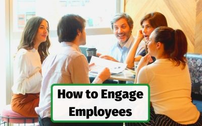 7 Ways to Engage Employees in the WorkPlace to Improve Motivation